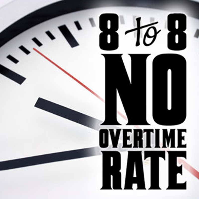 8 to 8 no overtime rate